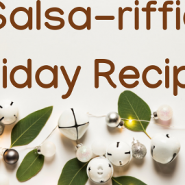 Salsa Food Holiday Recipes