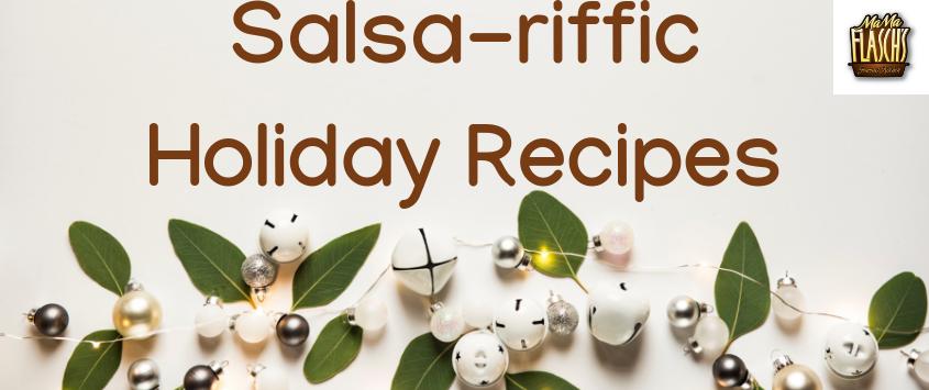 Salsa Food Holiday Recipes
