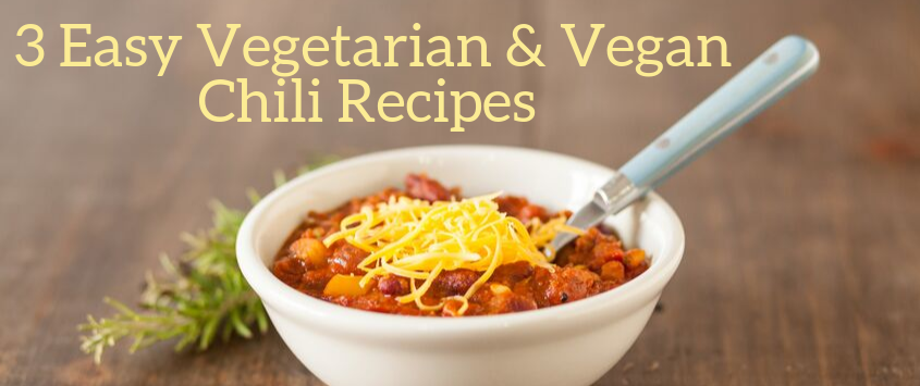 3 Easy Vegetarian/Vegan Chili Recipes